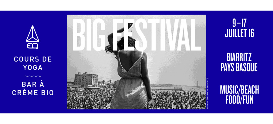 EQ x Big Festival Biarritz